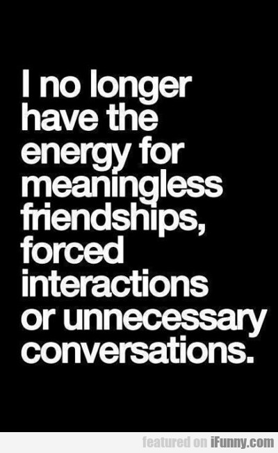 I No Longer Have The Energy For...