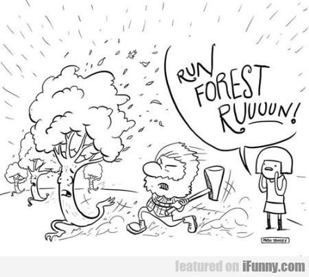 Run Forest, Ruuuuuuun