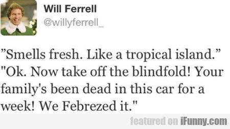 Smells Fresh. Like A Tropical Island